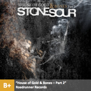 Stone Sour - %22House of Gold & Bones - Part 2%22 with score