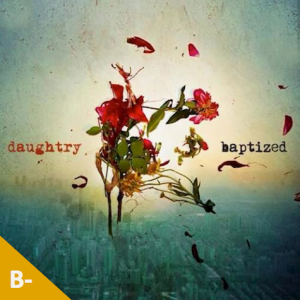 Daughtry - Baptized (with score)