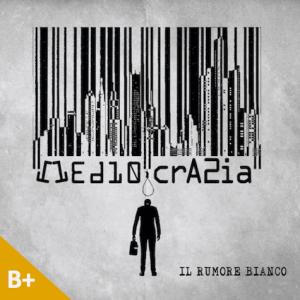 Il Rumore Bianco - Mediocrazia (with score)